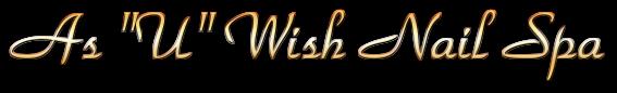 As U Wish Nail Spa Banner